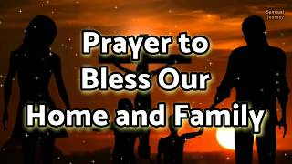 Prayer to Bless Our Home and Family - Daily Prayers   Family Prayer