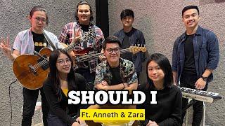 Should I - Anneth & Zara ft. Fivein #LetsJamWithJames