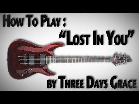 How to Play Lost In You  Three Days Grace