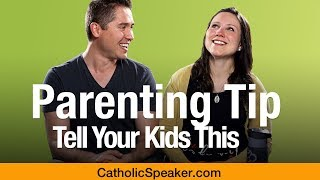 Catholic Parenting (Tell Your Kids This) - Catholic Speaker Ken Yasinski