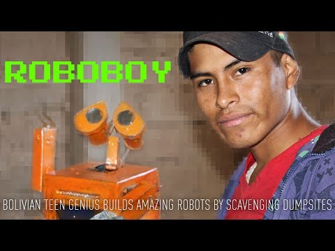 Roboboy. Bolivian teen genius builds robots by scavenging du