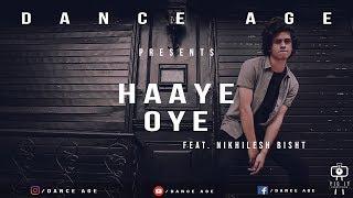 Haaye Oye - QARAN ft. Ash King | Dance Choreography | |Dance age| |
