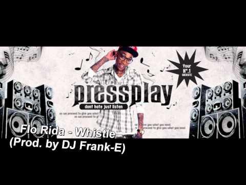 Flo Rida - Whistle (Prod. by DJ Frank-E)