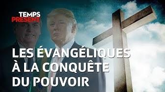 Temps Présent - Les évangéliques à la conquête du pouvoir