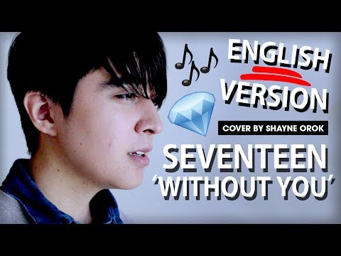 SEVENTEEN (세븐틴) - 'Without You' (Acoustic English Cover) by Shayne Orok