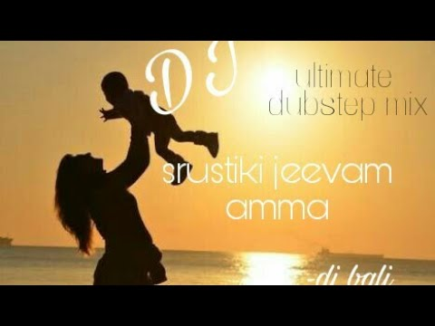 Srustiki jeevam amma ultimate dubstep mix DJ | by dj baali
