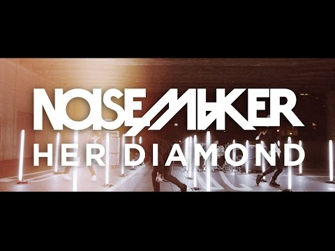 "NOISEMAKER ""Her Diamond"" 【OFFICIAL MUSIC VIDEO】"
