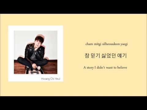 Download lagu baru Hwang Chi Yeul (황치열) Goodbye Han/Rom/Eng terbaik