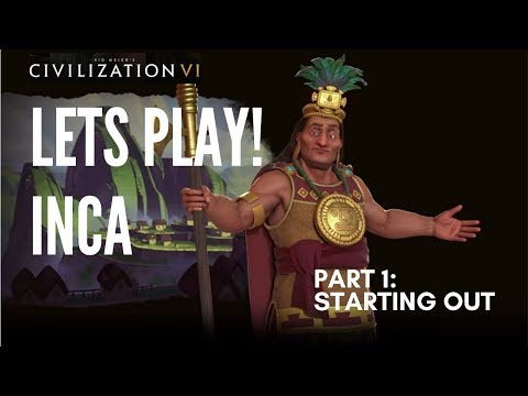 Let's Play Civilization 6 - Deity Inca - Part 1: Starting Out