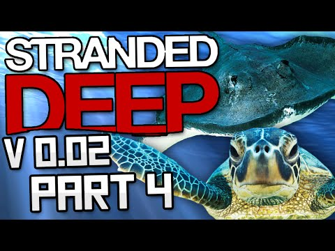 Let's Play STRANDED DEEP Gameplay Part 4 - 0.02 UPDATE!