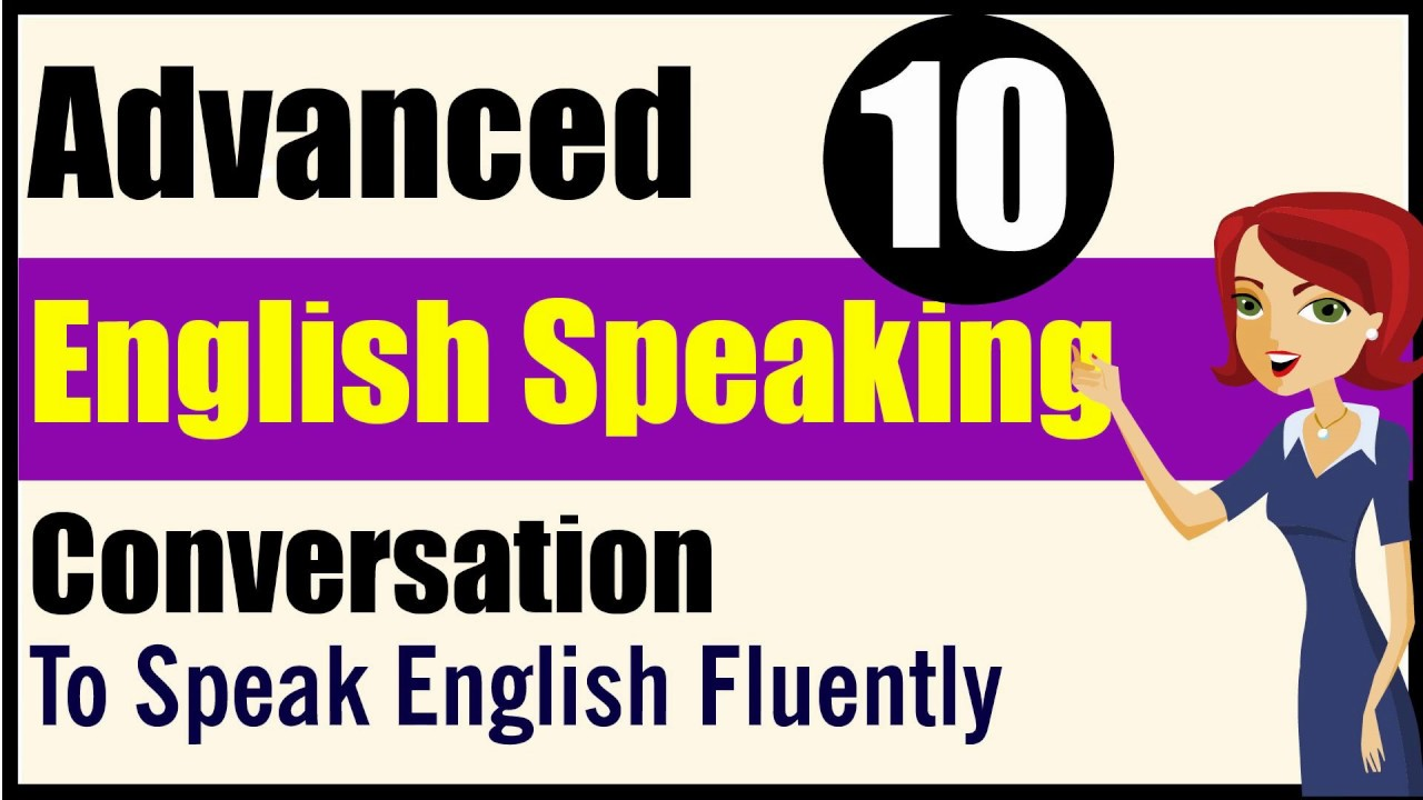 Download English Speaking: Advanced Level - Lessons 10