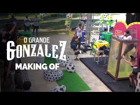 Making Of – O Grande Gonzalez