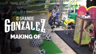 Vídeo - Making Of – O Grande Gonzalez