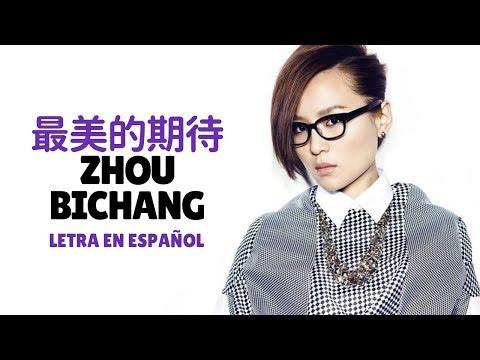 Zhou Bichang (周笔畅) - Zui Mei De Qi Dai (最美的期待) /Sub Español/Pinyin/Chino