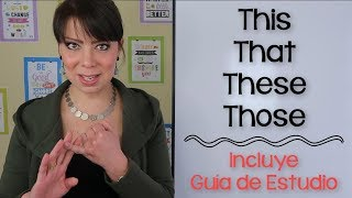 EXPLICACIÓN DE THIS THAT THESE THOSE - DEMONSTRATIVE ADJECTIVES