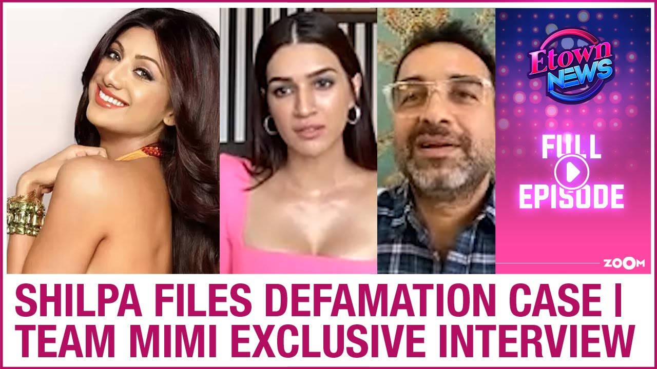Shilpa files defamation case against media houses | Team Mimi interview | E-Town News Full Episode