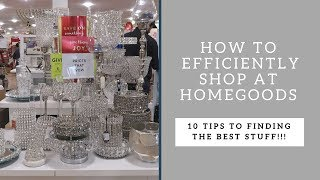 How to Shop at HomeGoods (My Top 10 Tips) - Bonus Tip at End!!