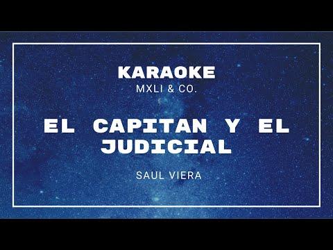 El Capitan y  El Judicial - Saul Viera