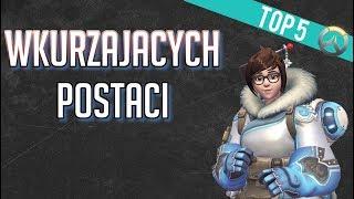 TOP 5 WKURZAJĄCYCH POSTACI W OVERWATCH!