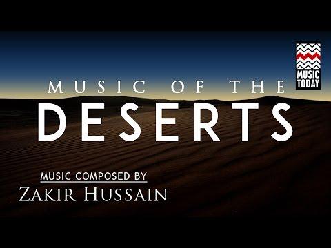 Sound Scapes - Music of the Deserts | Audio Jukebox | World Music | Instrumental | Zakir Hussain