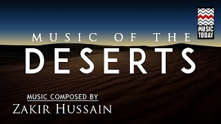 Sound Scapes - Music of the Deserts | Audio Jukebox | World Music | Instrumental | Zakir Hussain