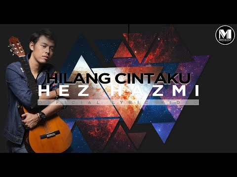 Hez Hazmi -  Hilang Cintaku (Official Lyric Video)