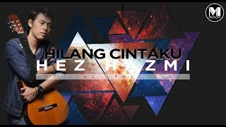 [3.52 MB] Hez Hazmi - Hilang Cintaku (Official Lyric Video)