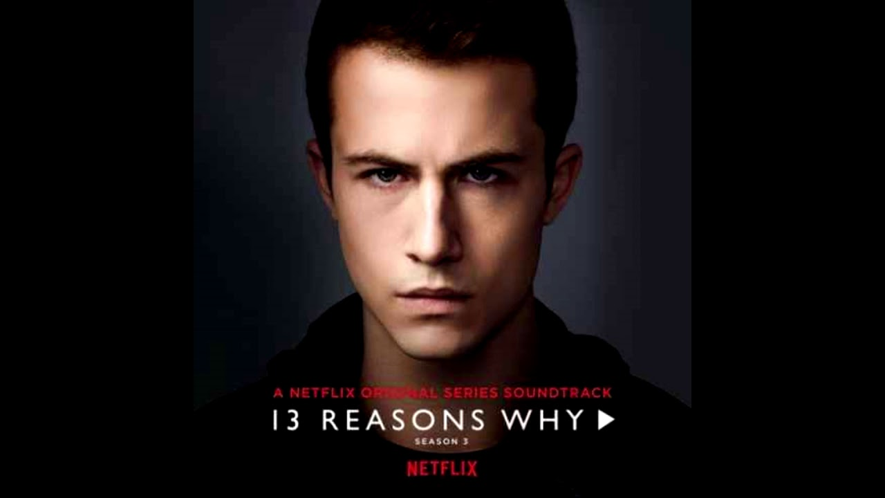Netflix 13 Reasons Why Season 3 Full Soundtrack Free Download In The Description Youtube