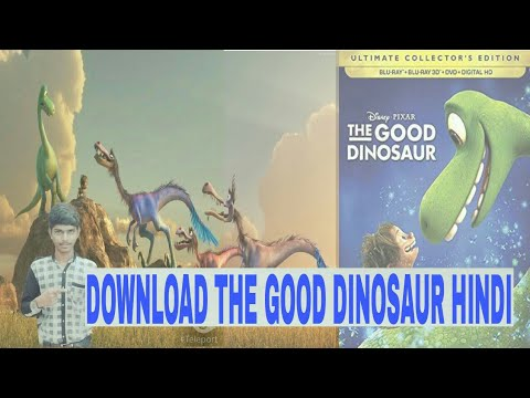 How to download the good dinosaur Hindi dubbed movie h.d.q
