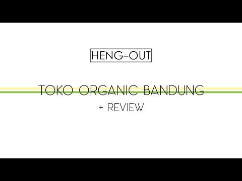 HENG-OUT : Toko Organic Bandung   NIKEN SAYS COOKING