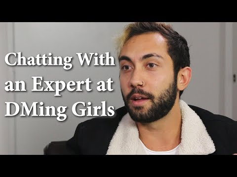 Chatting with an Expert on DMing Girls