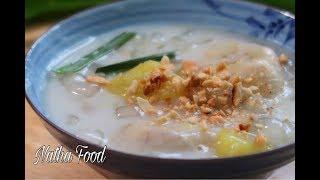 Cách làm chè chuối nước dừa thơm ngon đơn giản, tự làm bột khoai bột báng dai mềm || Natha Food