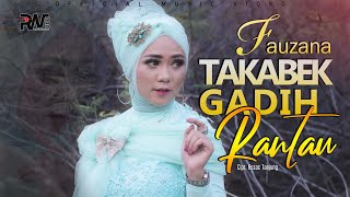 Download lagu LAGU MINANG TERBARU - FAUZANA - TAKABEK GADIH RANTAU (Official Music Video)