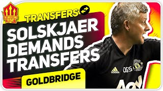 Solskjaer Demands More Transfers! Man Utd Transfer News