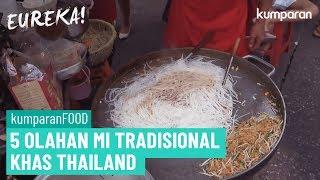 5 Olahan Mi Tradisional Khas Thailand | EUREKA! - Stafaband