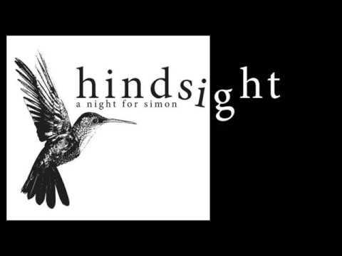 HINDSIGHT -  a night for Simon