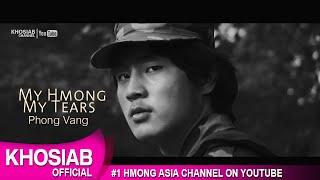 My Hmong My Tears - Phong Vang (Official MV)