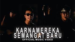 Video KARNAMEREKA - Semangat Baru (Official Music Video) download MP3, 3GP, MP4, WEBM, AVI, FLV Juli 2018
