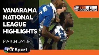 Vanarama National League Highlights Show - Matchday 36