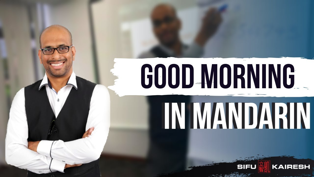 Good Morning Too In Chinese : Learn to say good morning in mandarin by sifu kairesh