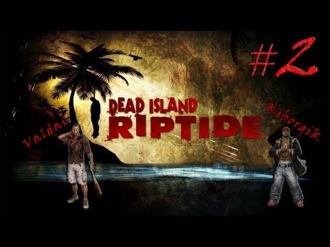 Смотреть прохождение игры [Coop] Dead Island Riptide #2 - Неприятности в пещере.
