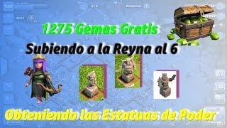 Como Obtener 1275 Gemas Gratis | Reyna lvl 6 | Estatuas de Poder | clash of clans