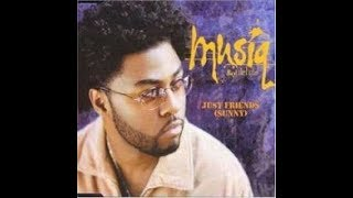 Just Friends - by Musiq Soulchild ( chopped and screwed)