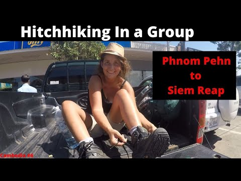 Hitchhiking In A Group || Phnom Pehn To Siem Reap