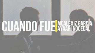 Cuando fue - Rap Desamor / McAlexiz Garcia Ft Ayaari Nocedal (Video Lyrics)