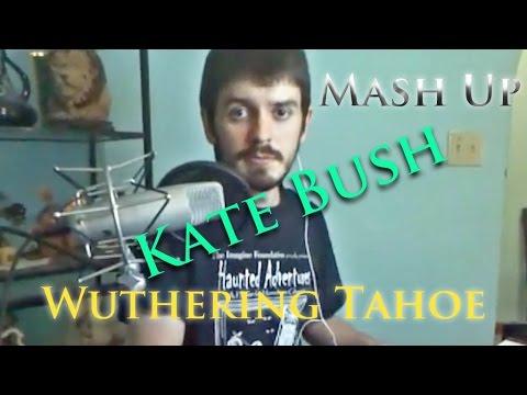 Wuthering tahoe kate bush mash up
