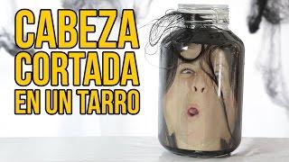 Cómo simular una CABEZA CORTADA dentro de un TARRO (Broma de Halloween)