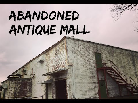 Exploring Abandoned Antique Mall