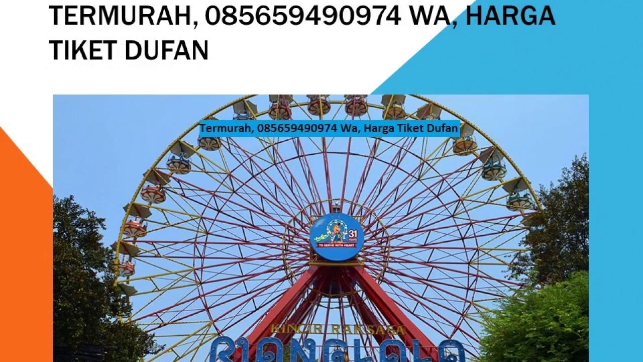 Terpercaya 085659490974 Wa Harga Masuk Dufan Youtube