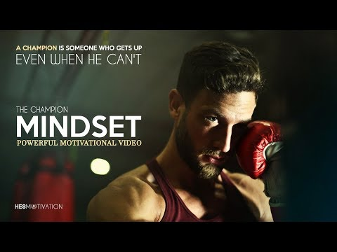 THE MINDSET OF A CHAMPION – Best Motivational Videos Compilation